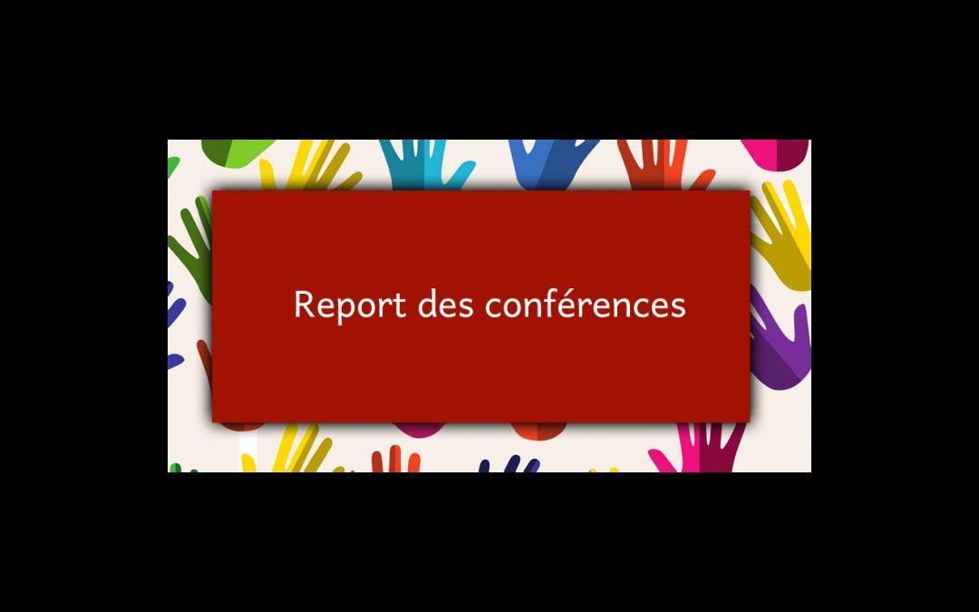Report des conférences